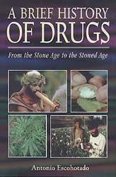 """Brief History of Drugs"" - by Antonio Escohotado"