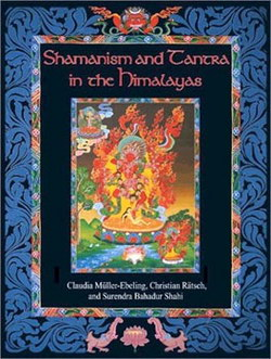 """Shamanism & Tantra in the Himalayas"" - by Shahi"